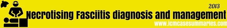 Necrotising Fasciitis - Advances in diagnosis and management